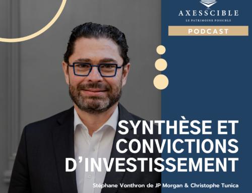 Synthèse et convictions d'investissement avec  Stéphane Vonthron de J.P Morgan